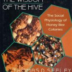The Wisdom of the Hive: Social Physiology of Honey Bee Colonies