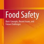 Food Safety Basic Concepts, Recent Issues,and Future Challenges